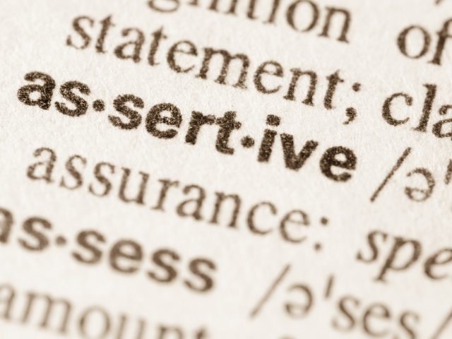 Assertiveness and getting your needs met